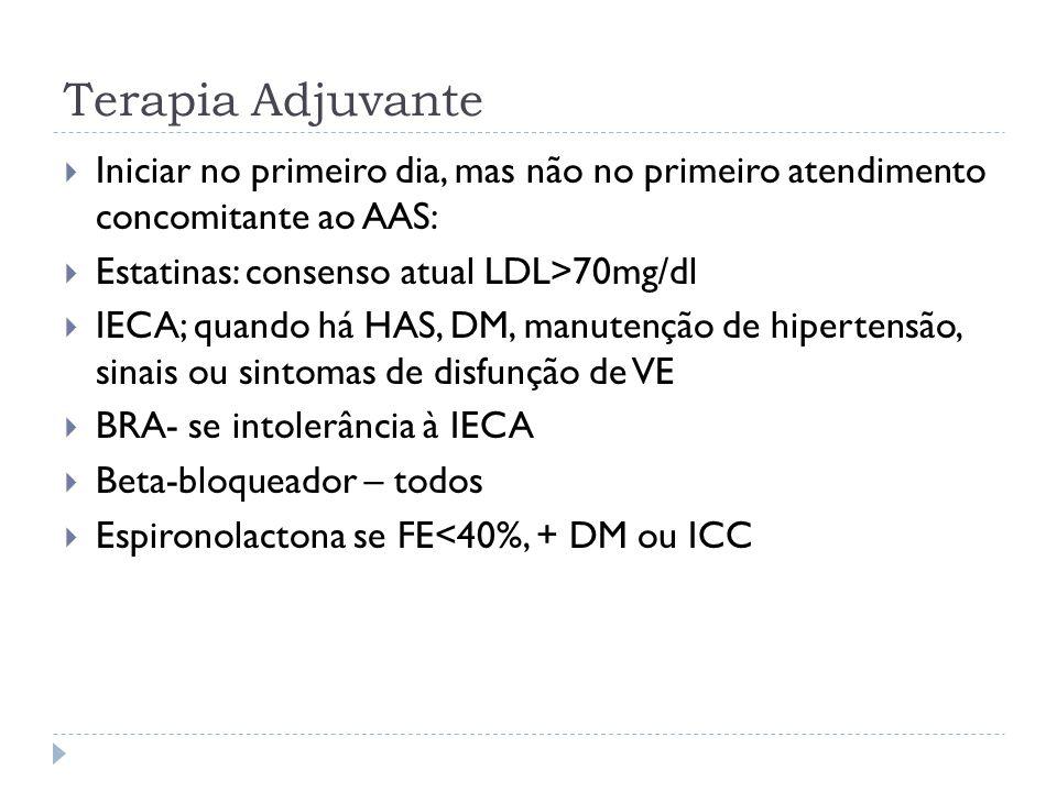 Terapia Adjuvante Iniciar no primeiro dia, mas não no primeiro atendimento concomitante ao AAS: Estatinas: consenso atual LDL>70mg/dl.