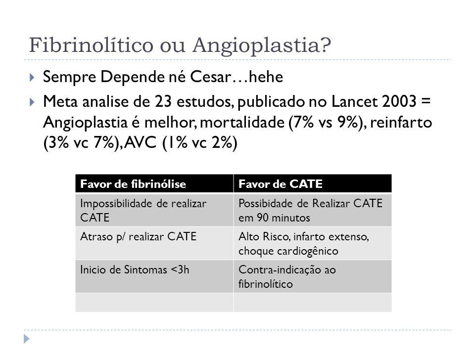 Fibrinolítico ou Angioplastia