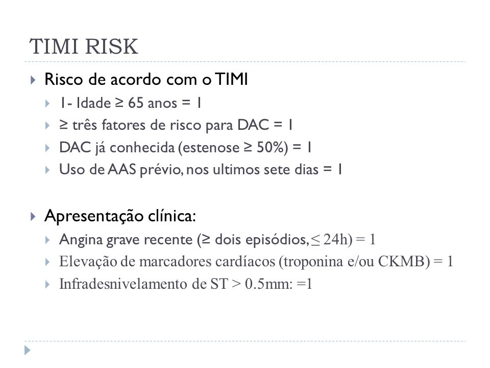 TIMI RISK Risco de acordo com o TIMI Apresentação clínica: