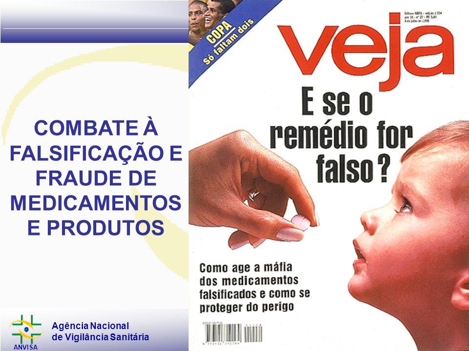 COMBATE À FALSIFICAÇÃO E FRAUDE DE MEDICAMENTOS E PRODUTOS