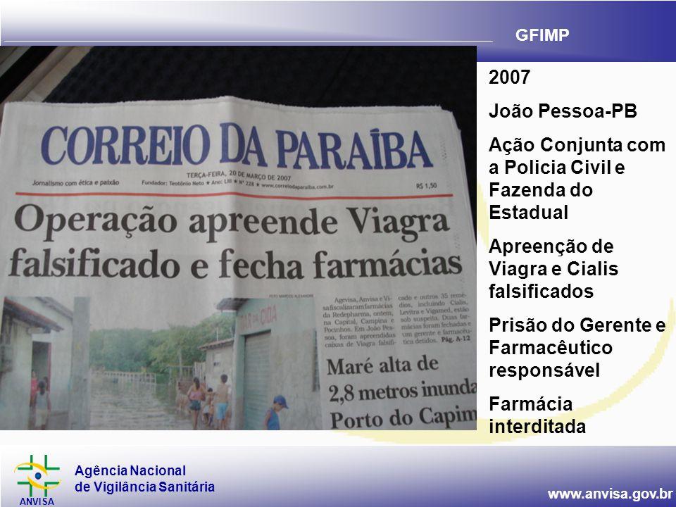 2007 João Pessoa-PB. Ação Conjunta com a Policia Civil e Fazenda do Estadual. Apreenção de Viagra e Cialis falsificados.