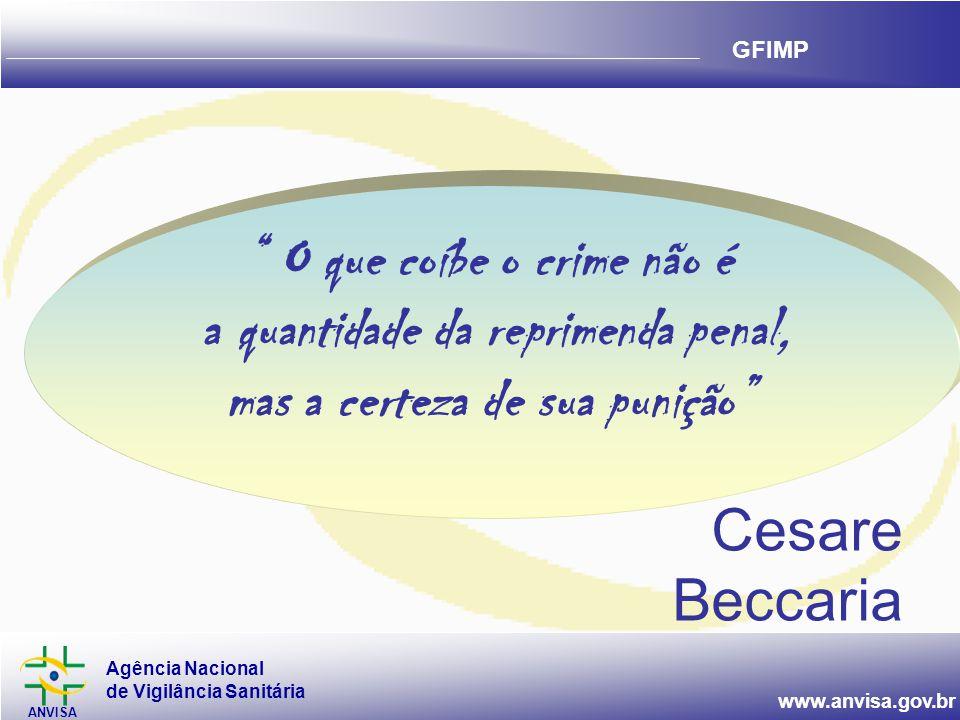 O que coíbe o crime não é a quantidade da reprimenda penal, mas a certeza de sua punição