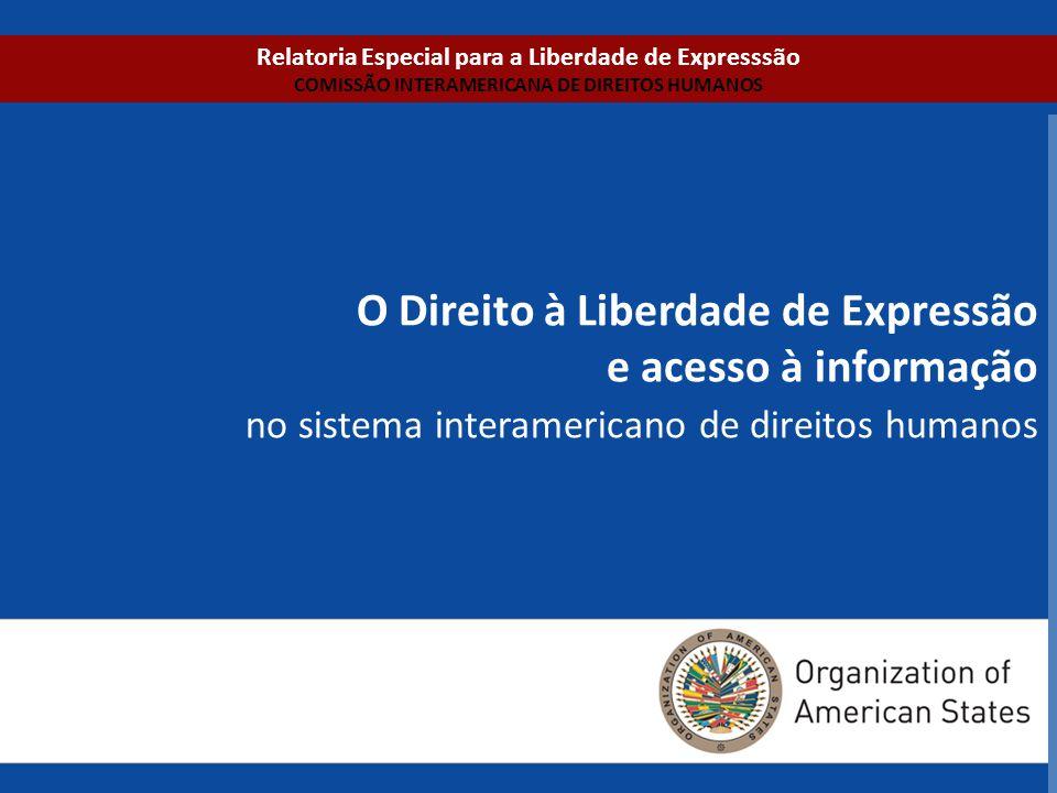 Relatoria Especial para a Liberdade de Expresssão COMISSÃO INTERAMERICANA DE DIREITOS HUMANOS