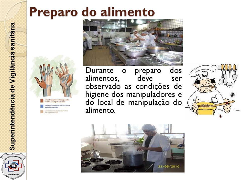 Preparo do alimento Superintendência de Vigilância sanitária.