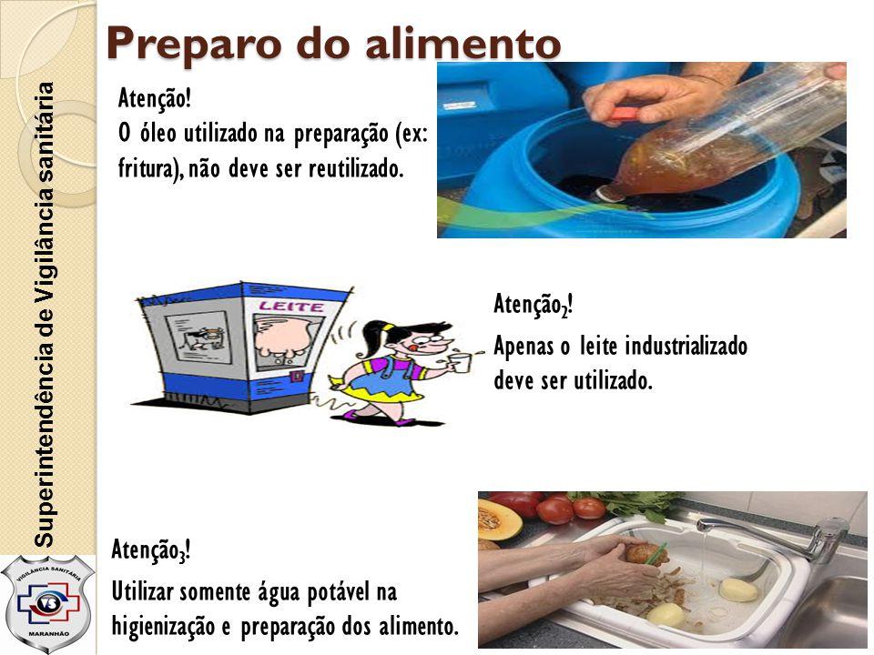 Preparo do alimento Atenção!