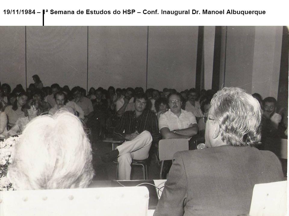 19/11/1984 – 1ª Semana de Estudos do HSP – Conf. Inaugural Dr