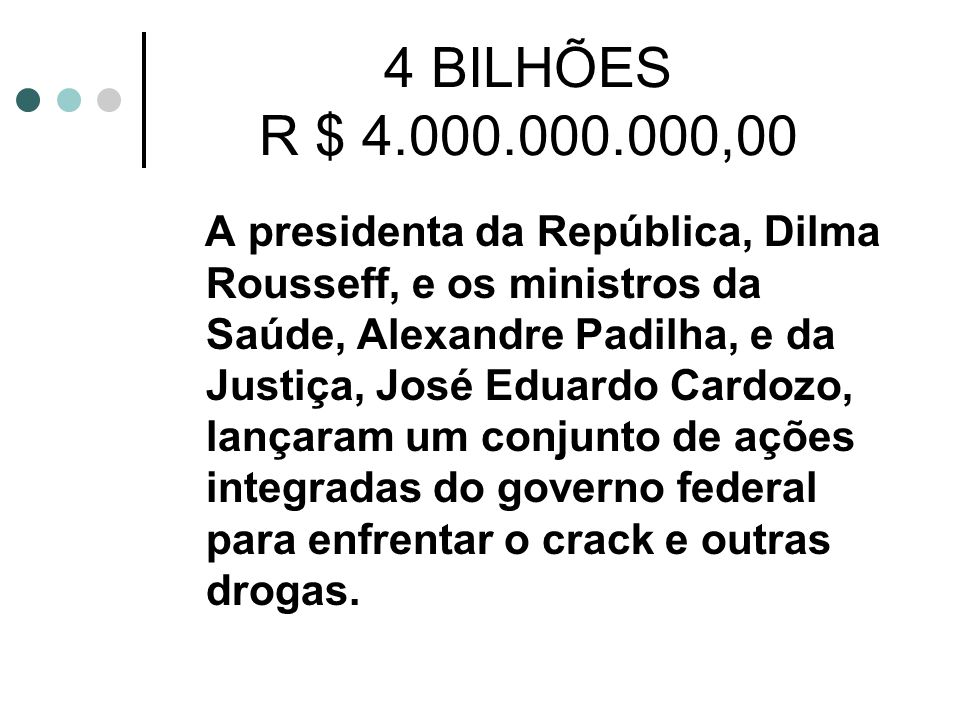 4 BILHÕES R $ 4.000.000.000,00