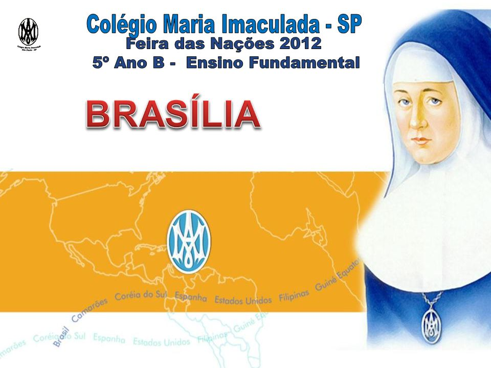 BRASÍLIA Colégio Maria Imaculada - SP Feira das Nações 2012