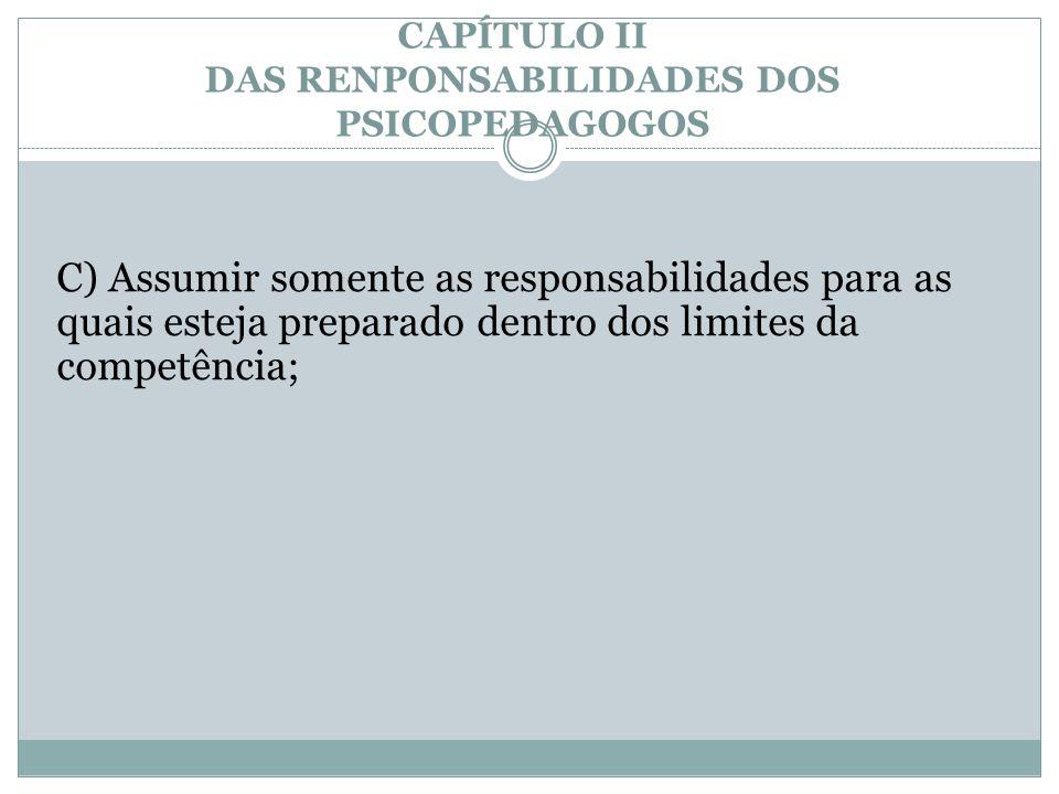 CAPÍTULO II DAS RENPONSABILIDADES DOS PSICOPEDAGOGOS