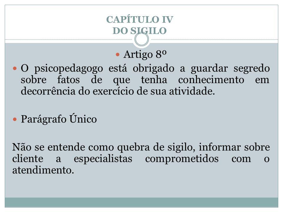 CAPÍTULO IV DO SIGILO Artigo 8º.
