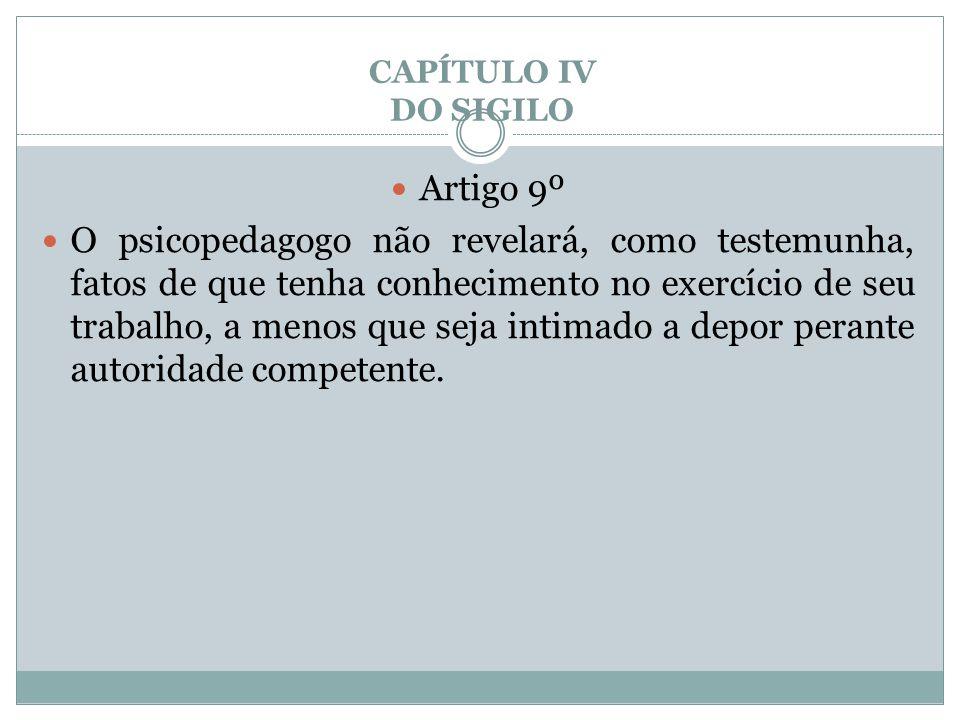 CAPÍTULO IV DO SIGILO Artigo 9º.