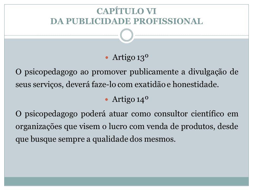 CAPÍTULO VI DA PUBLICIDADE PROFISSIONAL