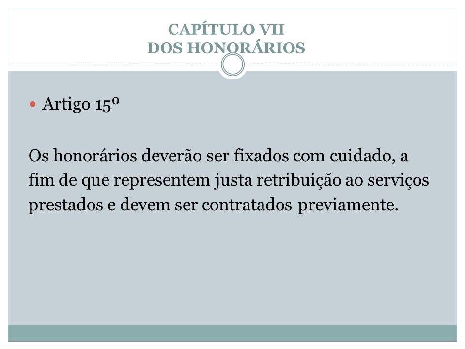 CAPÍTULO VII DOS HONORÁRIOS