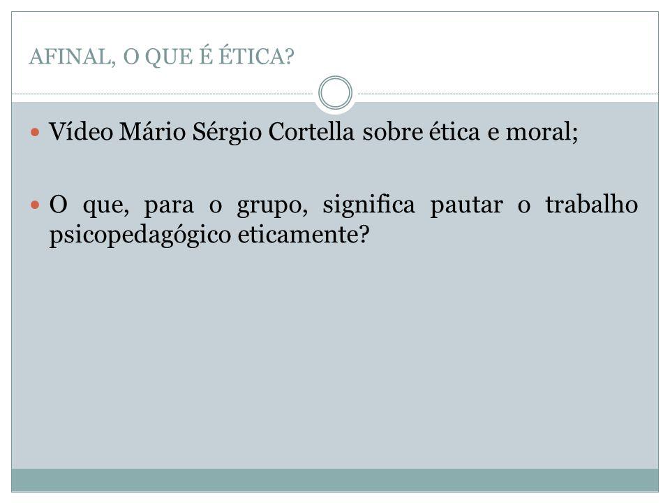 Vídeo Mário Sérgio Cortella sobre ética e moral;