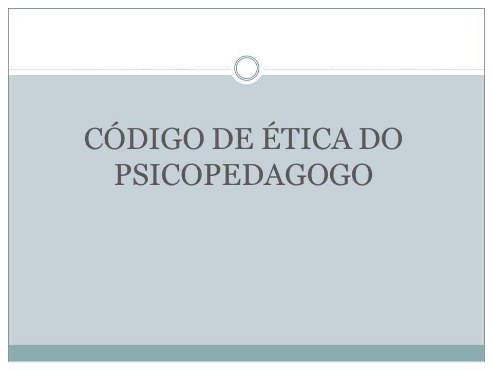 CÓDIGO DE ÉTICA DO PSICOPEDAGOGO