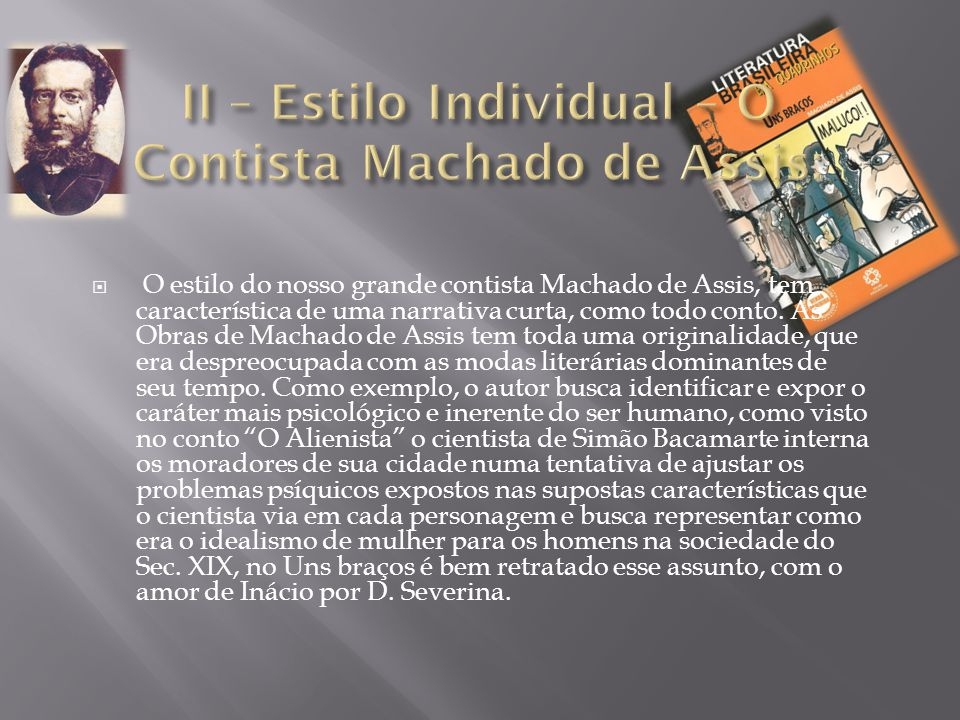II – Estilo Individual – O Contista Machado de Assis: