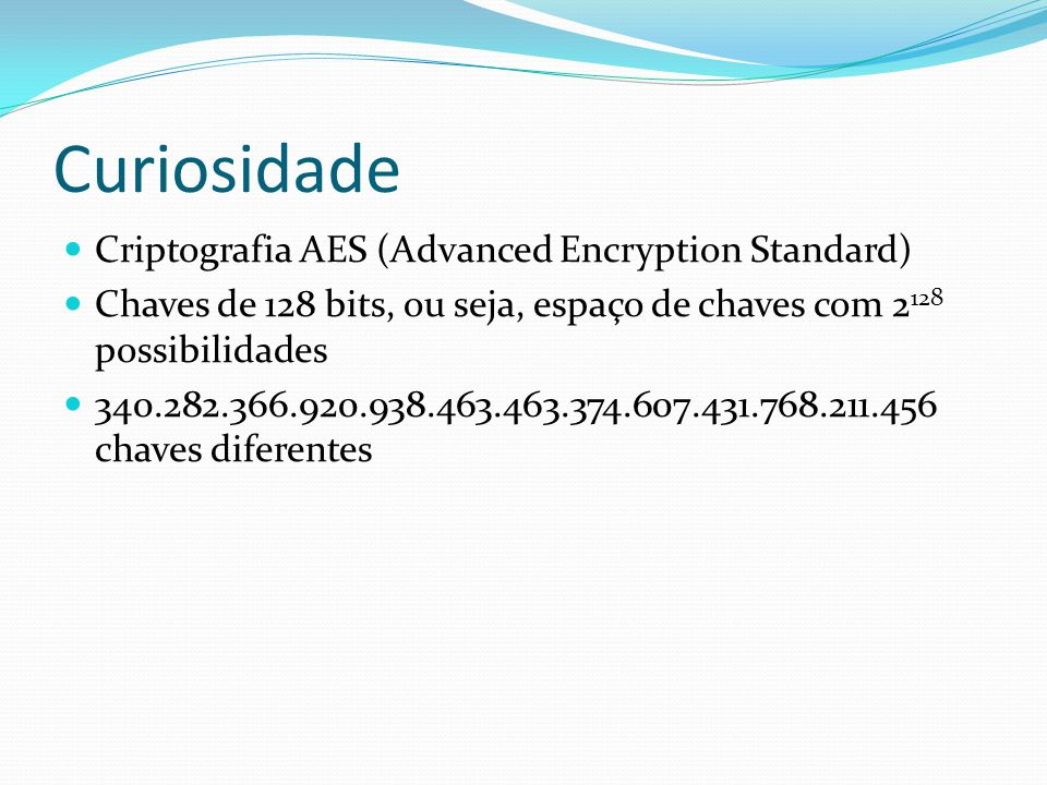 Curiosidade Criptografia AES (Advanced Encryption Standard)