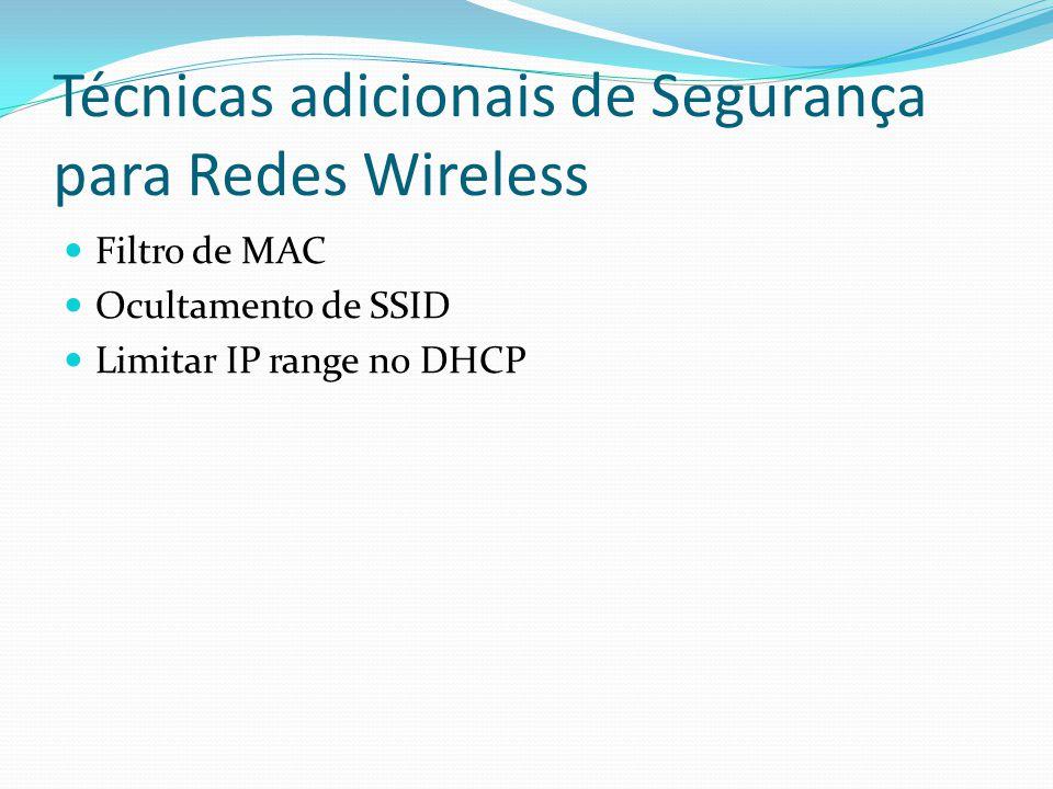Técnicas adicionais de Segurança para Redes Wireless