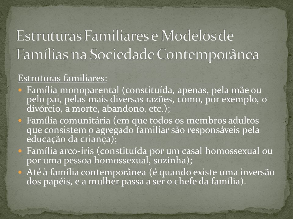 Estruturas Familiares e Modelos de Famílias na Sociedade Contemporânea