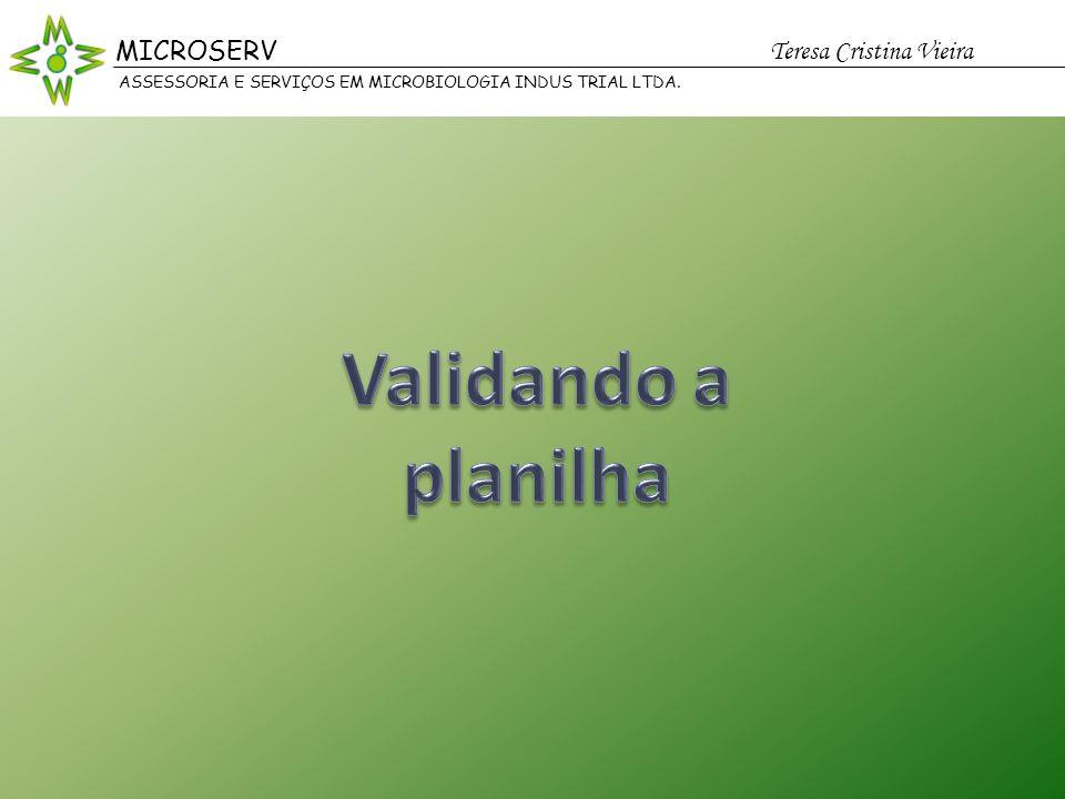 Validando a planilha MICROSERV Teresa Cristina Vieira MICROSERV