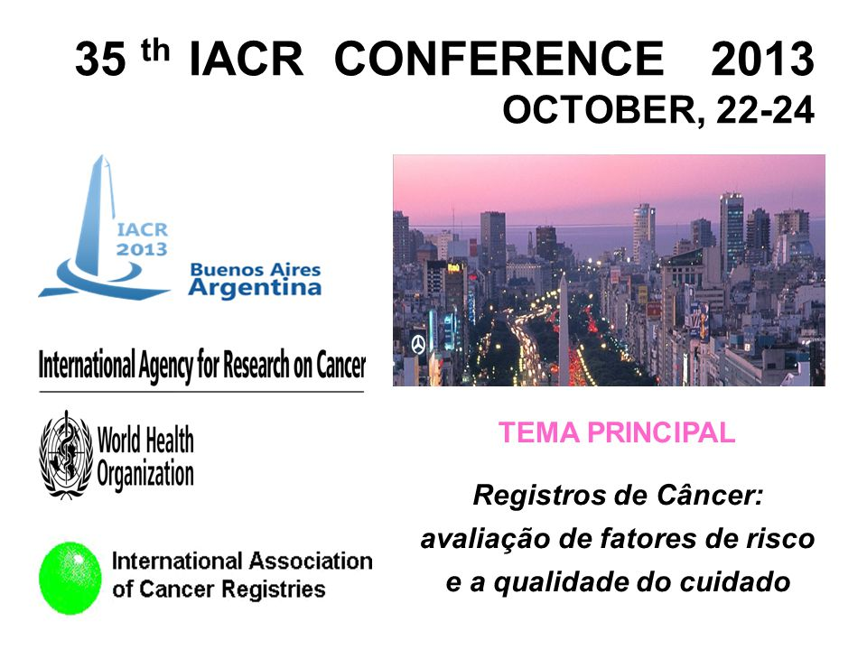 35 th IACR CONFERENCE 2013 OCTOBER, 22-24