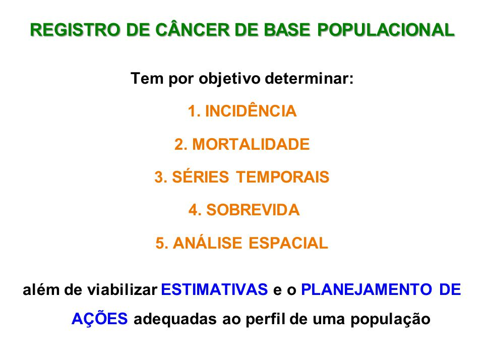 REGISTRO DE CÂNCER DE BASE POPULACIONAL