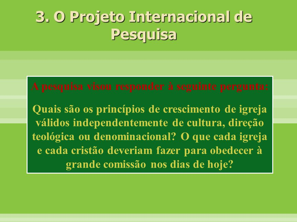 3. O Projeto Internacional de Pesquisa