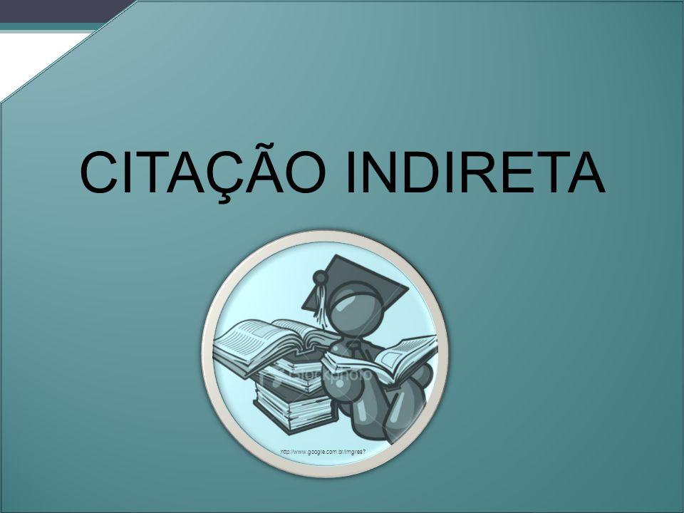 CITAÇÃO INDIRETA Orleans - 2011. http://www.google.com.br/imgres