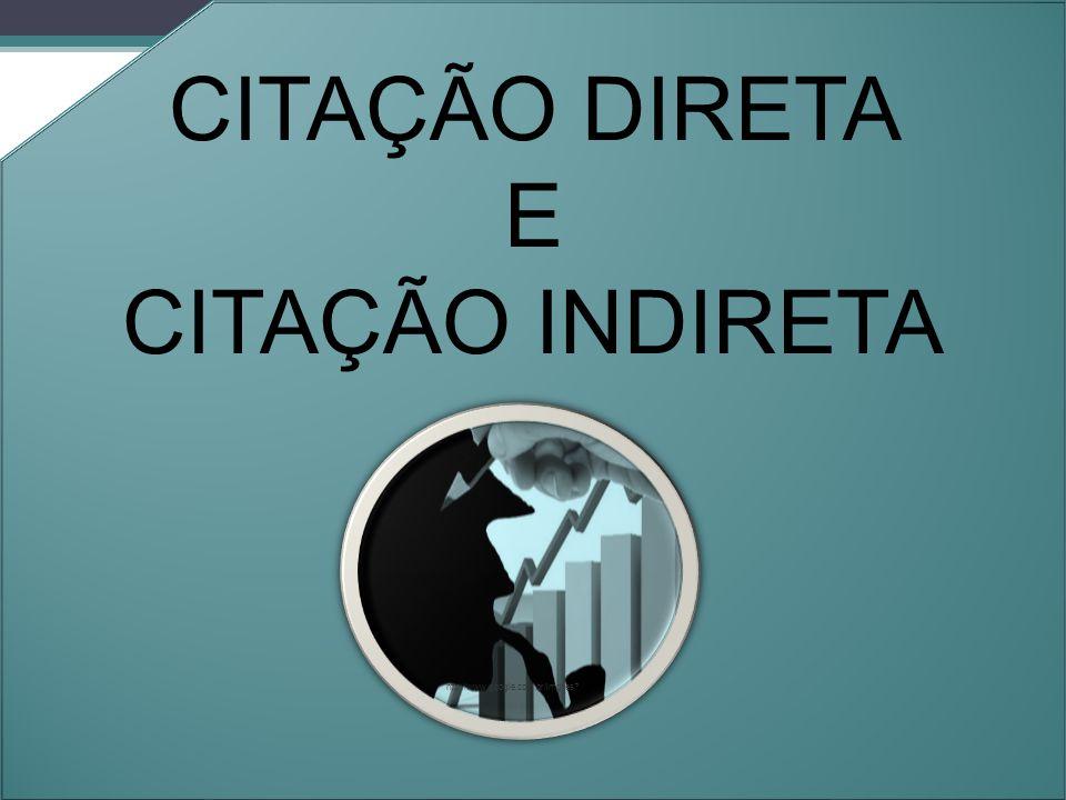 CITAÇÃO DIRETA E CITAÇÃO INDIRETA Orleans - 2011.