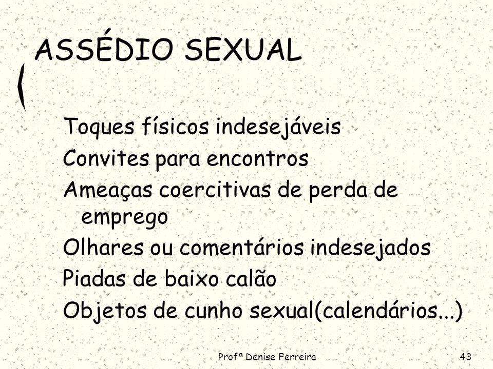 ASSÉDIO SEXUAL Toques físicos indesejáveis Convites para encontros