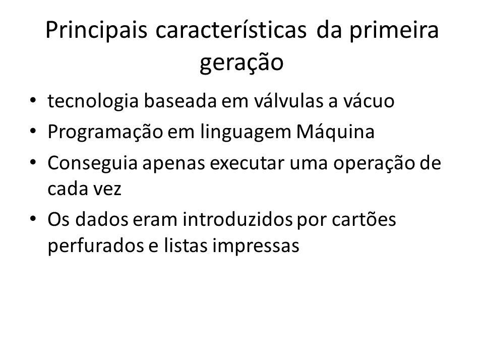 Principais características da primeira geração