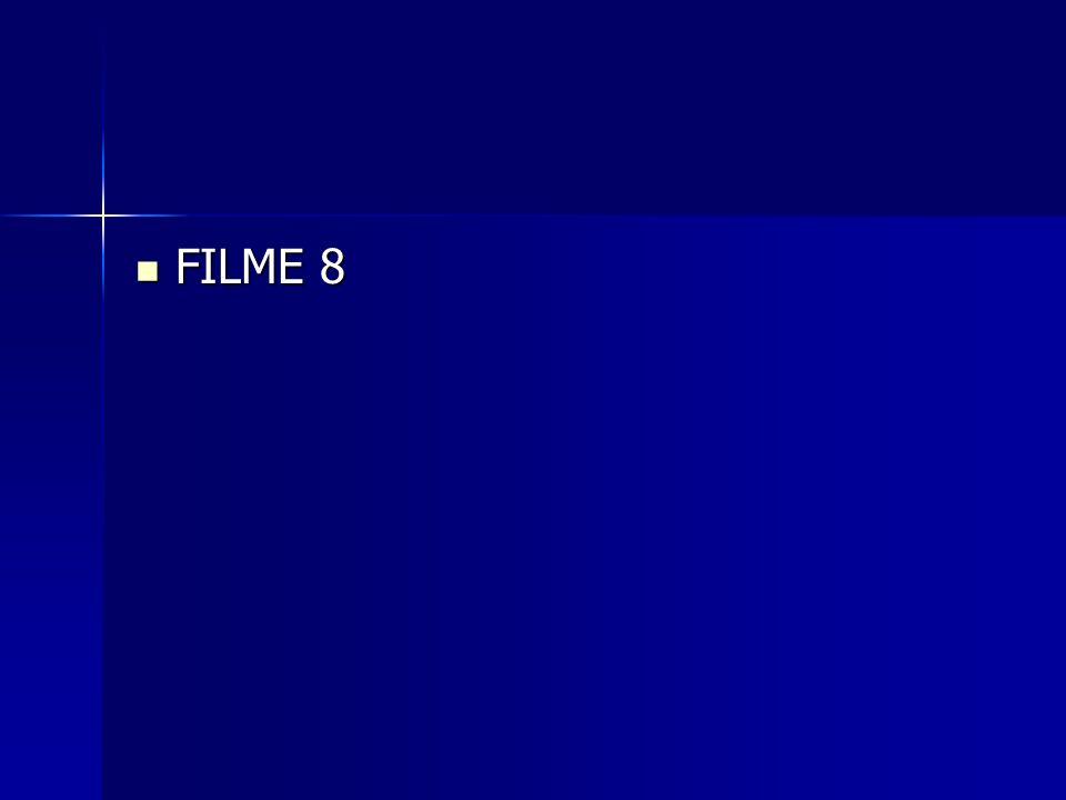 FILME 8