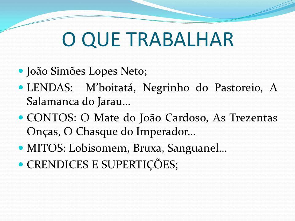 O QUE TRABALHAR João Simões Lopes Neto;