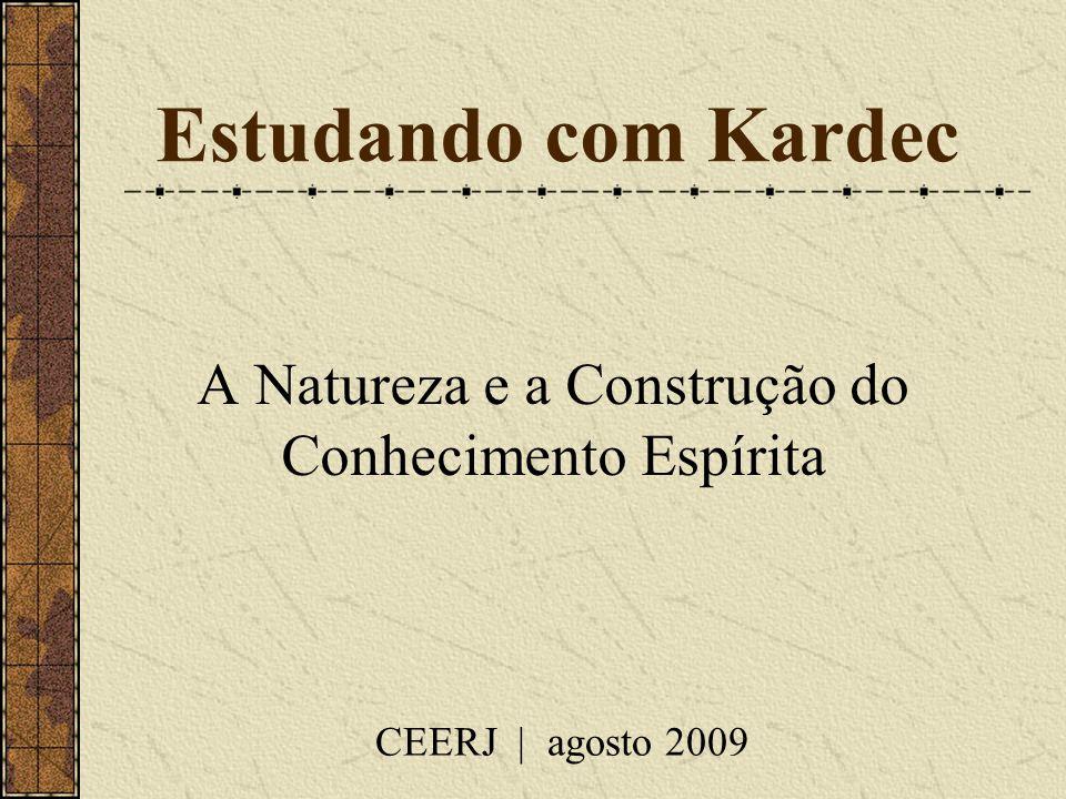 A Natureza e a Construção do Conhecimento Espírita