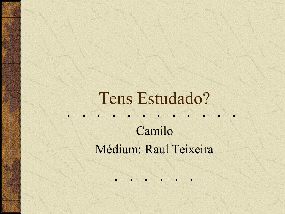 Camilo Médium: Raul Teixeira