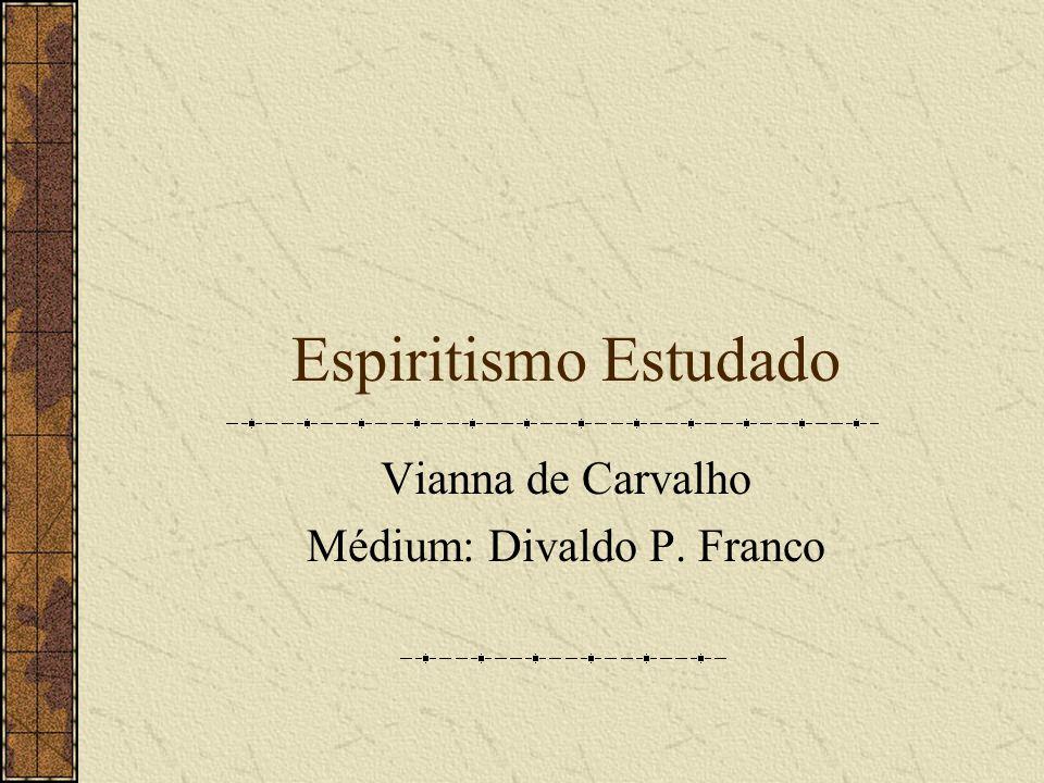 Vianna de Carvalho Médium: Divaldo P. Franco