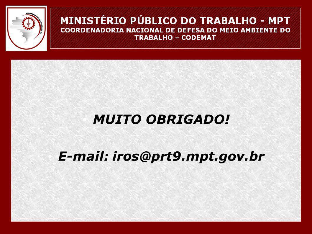 MUITO OBRIGADO! E-mail: iros@prt9.mpt.gov.br