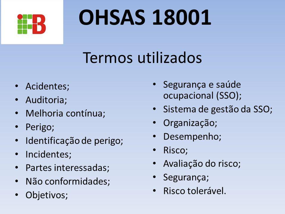 OHSAS 18001 Termos utilizados Acidentes;