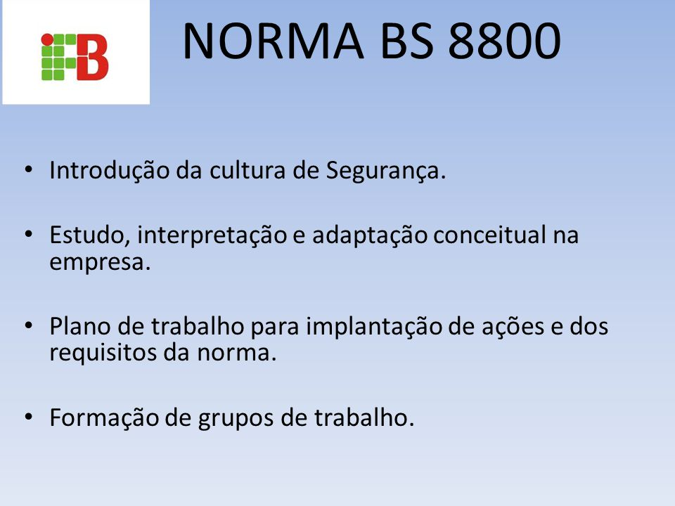 NORMA BS 8800 Introdução da cultura de Segurança.