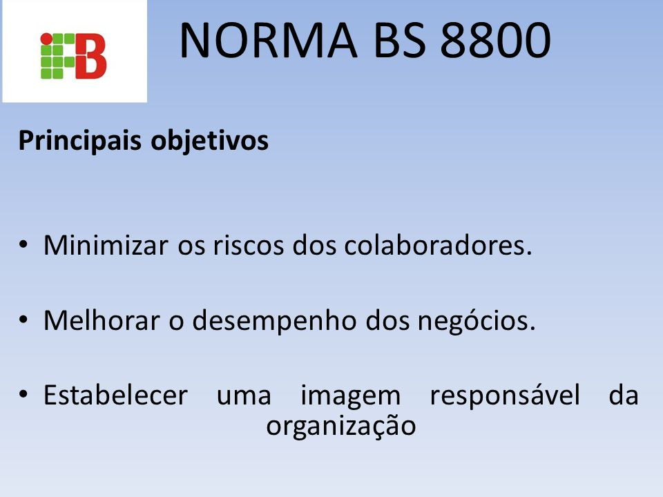 NORMA BS 8800 Principais objetivos