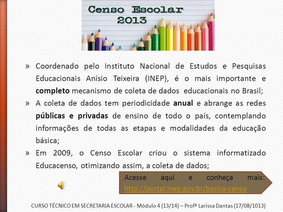 Coordenado pelo Instituto Nacional de Estudos e Pesquisas Educacionais Anísio Teixeira (INEP), é o mais importante e completo mecanismo de coleta de dados educacionais no Brasil;