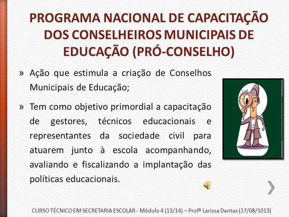 PROGRAMA NACIONAL DE CAPACITAÇÃO DOS CONSELHEIROS MUNICIPAIS DE EDUCAÇÃO (PRÓ-CONSELHO)