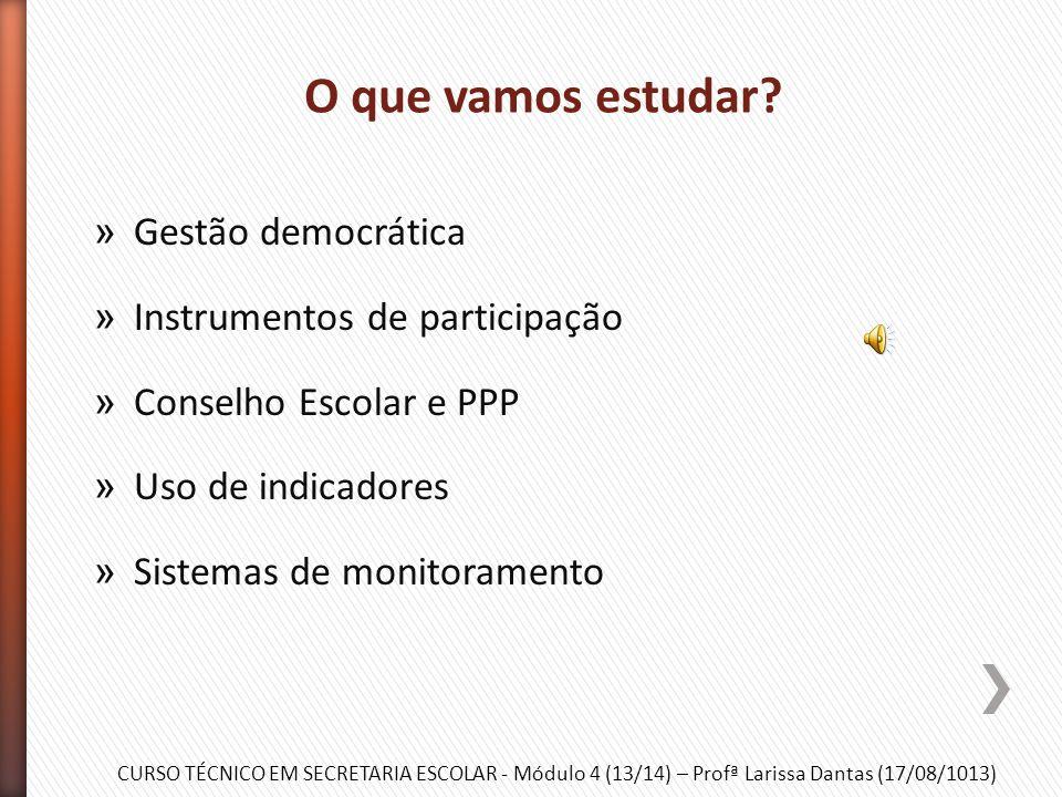 O que vamos estudar Gestão democrática Instrumentos de participação