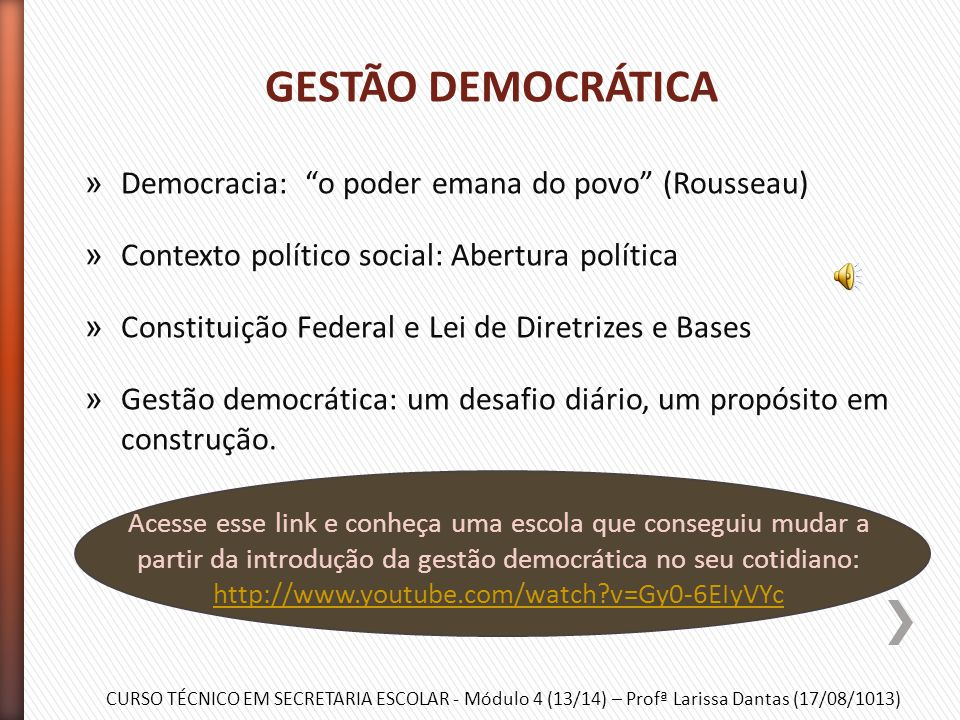 GESTÃO DEMOCRÁTICA Democracia: o poder emana do povo (Rousseau)