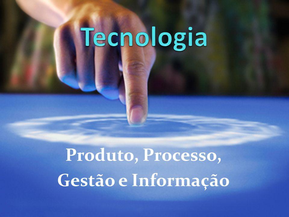 Produto, Processo, Gestão e Informação