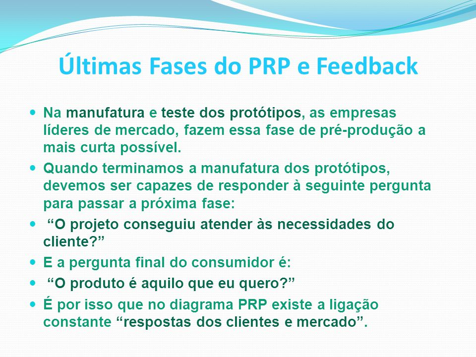 Últimas Fases do PRP e Feedback