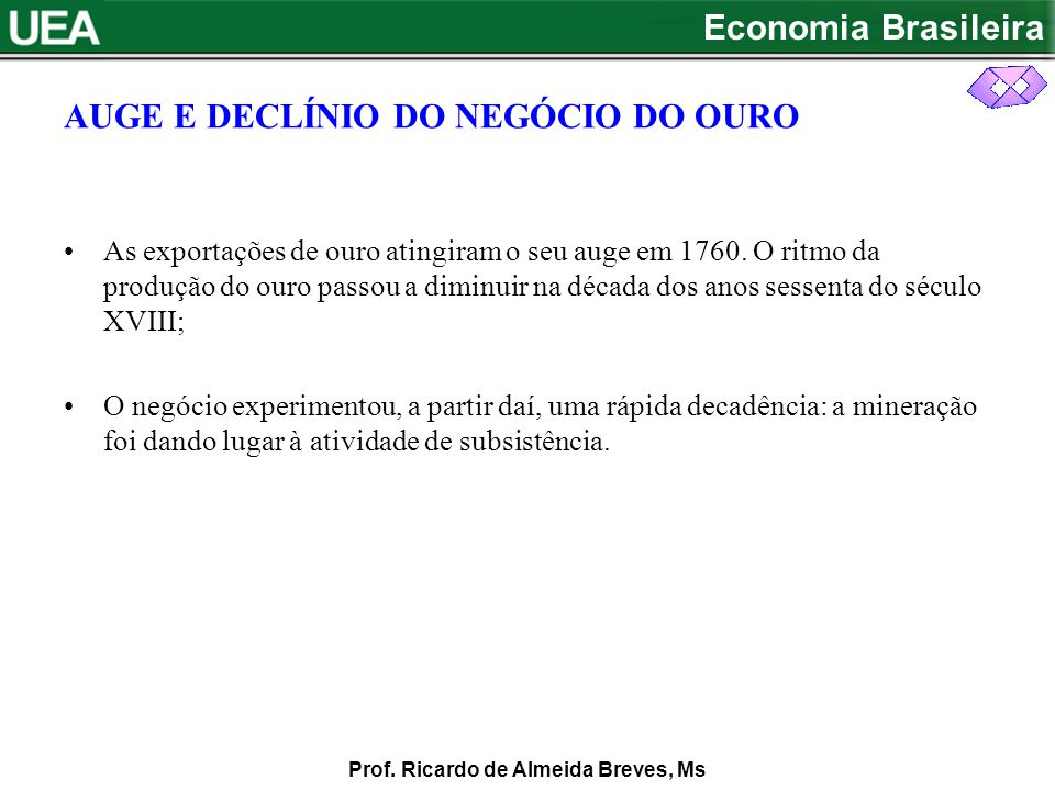 AUGE E DECLÍNIO DO NEGÓCIO DO OURO