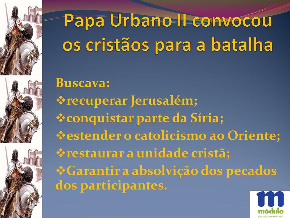 Papa Urbano II convocou os cristãos para a batalha