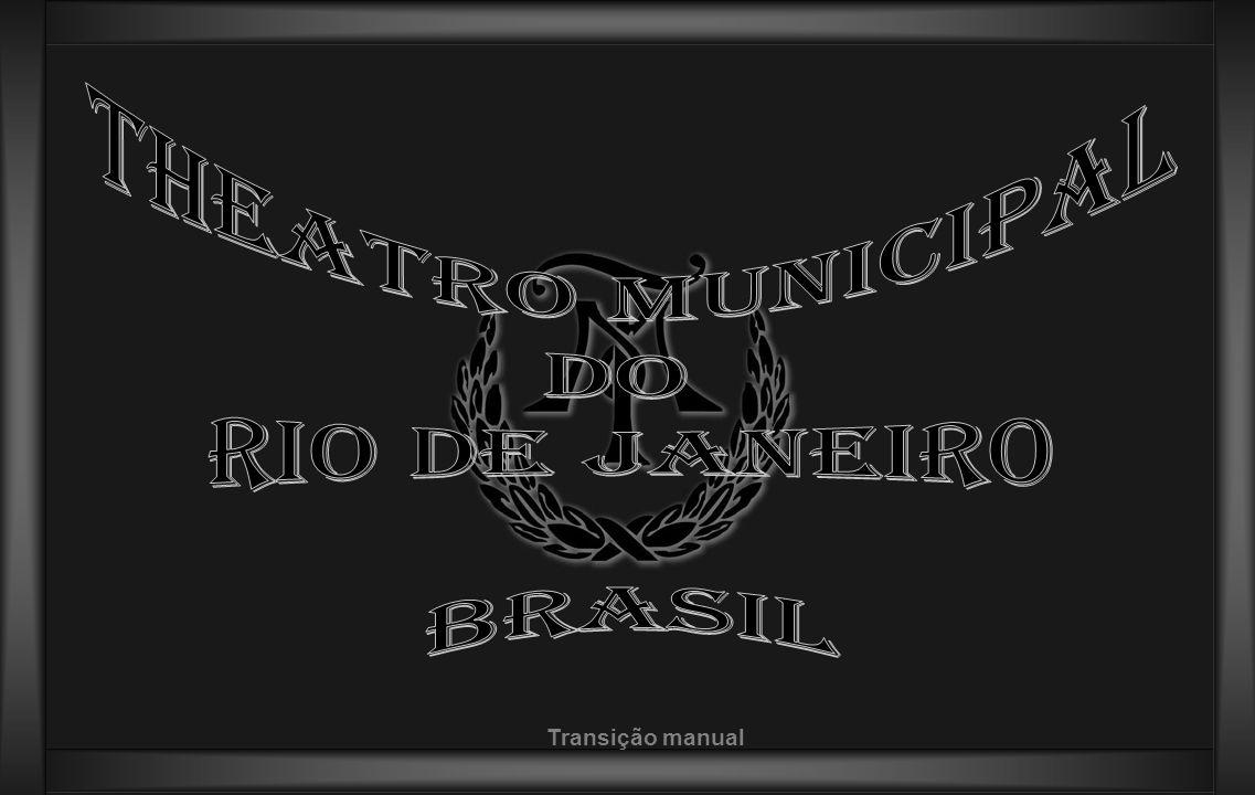 Theatro Municipal do Rio de janeiro Brasil Transição manual