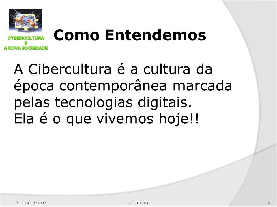 Como Entendemos A Cibercultura é a cultura da época contemporânea marcada pelas tecnologias digitais. Ela é o que vivemos hoje!!